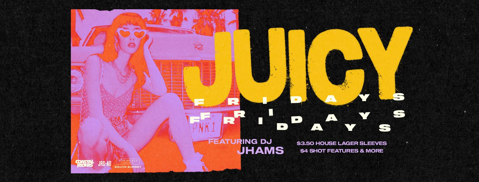 Juicy Friday at Townhall South Surrey